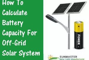 How-To-Calculate-Battery-Capacity-For-Off-Grid-Solar-System Solar led lights blog