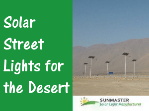 Solar Street Lights for the Desert