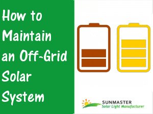 How to Maintain an Off Grid Solar System - How to Maintain an Off-Grid Solar System