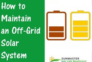 How-to-Maintain-an-Off-Grid-Solar-System Solar Lights Blog