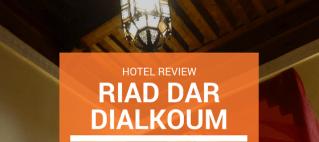 Hotel Review Riad Dar Dialkoum