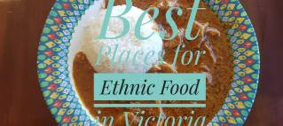 Your guide to the best restaurants to eat ethnic food in Victoria