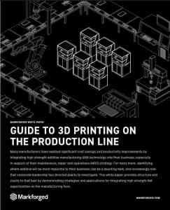 Guide to 3D Printing on the Production Line Preview