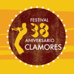 FESTIVAL 38 ANIVERSARIO DE LA SALA CLAMORES, JULIO 2019