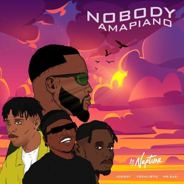 [Mp3] DJ Neptune Ft. Mr Eazi, Joeboy & Focalistic – Nobody (Amapiano Remix)