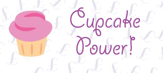 Blog post banner - image of a cupcake with a background of £ signs with swirly, purple wording saying 'cupcake power'