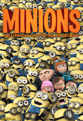 Alternative poster of Despicable Me 2 - says 'Minions: And A Few Other Characters From The First Movie'