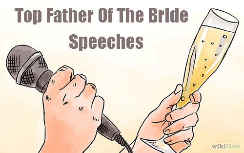 Father Of The Bride Wedding Speeches: Top 5 Father Of The Bride Speeches
