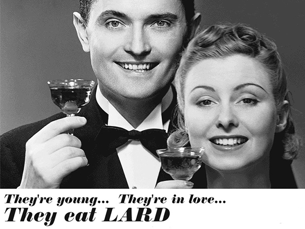 "Vintage poster advertising lard reads, 'they're young, they're in love, they eat lard"" with a couple holding up two glasses"