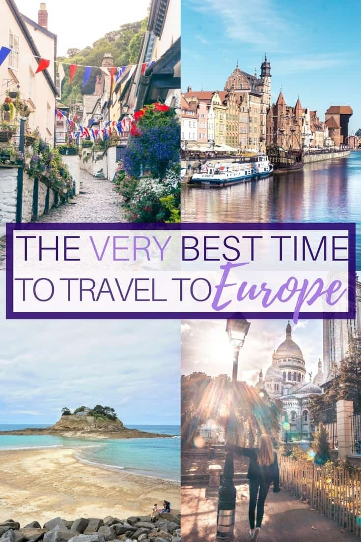 When Is The Best Time To Travel To Europe When Where To Go - Travel to europe