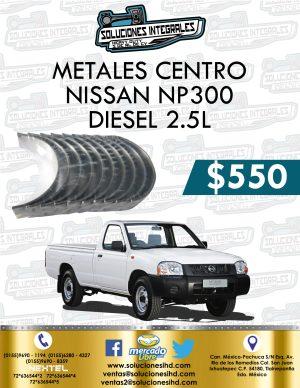 METALES CENTRO NISSAN NP300 2.5L DIESEL