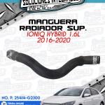 MANGUERA RADIADOR SUPERIOR IONIQ HYBRID 1.6L 2016-2020