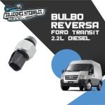 BULBO REVERSA FORD TRANSIT 2.2L DIESEL