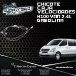 CHICOTE CAJA VELOCIDADES H100 VAN GASOLINA 2.4L THETA