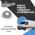DISCO FRENO TRASERO HYUNDAI H350