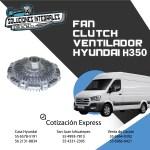 FAN CLUTCH VENTILADOR HYUNDAI H350