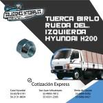 TUERCA BIRLO RUEDA DEL IZQ HYUNDAI H200