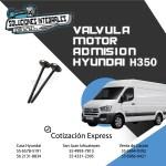 VALVULA MOTOR ADMISION HYUNDAI H350