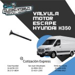 VALVULA MOTOR ESCAPE HYUNDAI H350