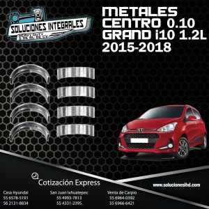 METALES CENTRO 0.10 GRAND I10 1.2L 15-18