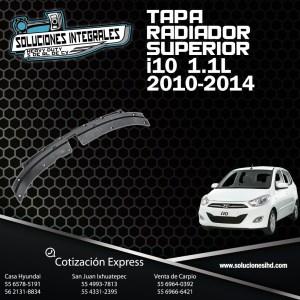 TAPA RADIADOR SUPERIOR I10 1.1L 12-14