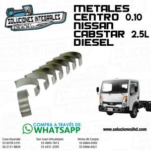 METALES CENTRO 0.10 NISSAN CABSTAR 2.5L DIESEL