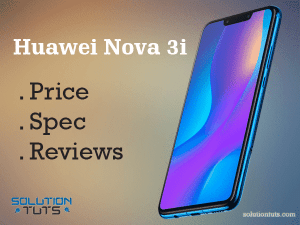 Huawei Nova 3i Price in Saudi Arabia    [ FULL ] specification, Reviews