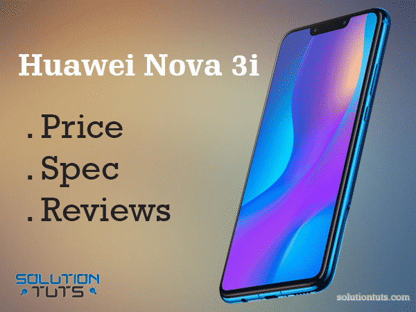 Huawei Nova 3i Price in Saudi Arabia | [ FULL ] specification, Reviews