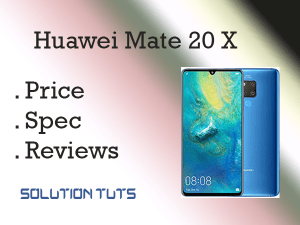 Huawei Mate 20 X Price In USA & UAE | SPECIFICATION
