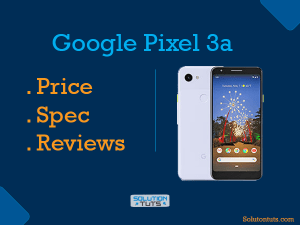 Google Pixel 3a Price In USA  & UAE