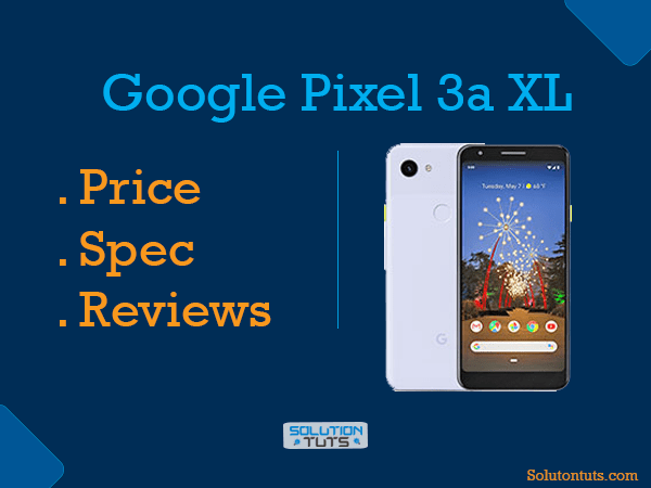 Google Pixel 3a XL Price In USA  & UAE