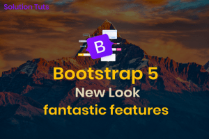 Bootstrap 5 alpha new look & fantastic features