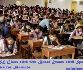 CBSE Class 10th 12th Board Exams 2018 Special Notice for Students Check Here