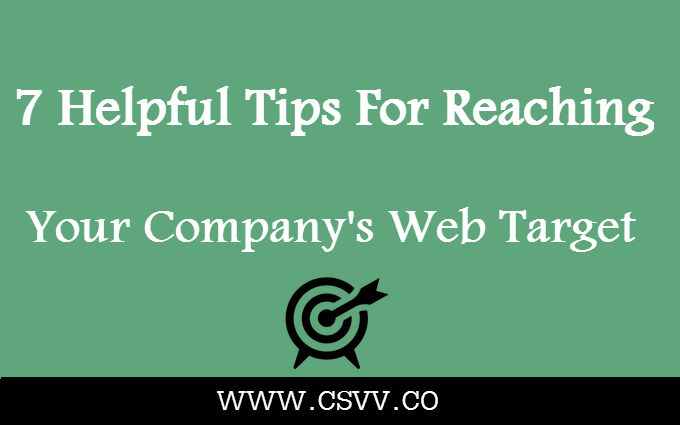 7 Helpful Tips for Reaching Your Company's Web Target