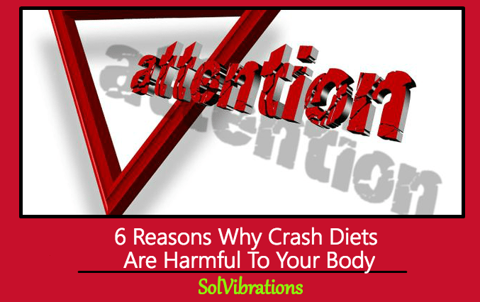 6 Reasons Why Crash Diets Are Harmful To Your Body
