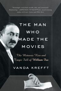 The Man Who Made The Movies by Vanda Krefft