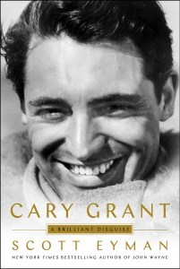 Cary Grant: A Brilliant Disguise by Scott Eyman