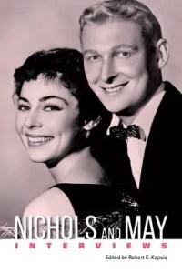 Nichols and May: Interviews