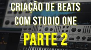 Criação de Beats com Studio One [Parte 2]