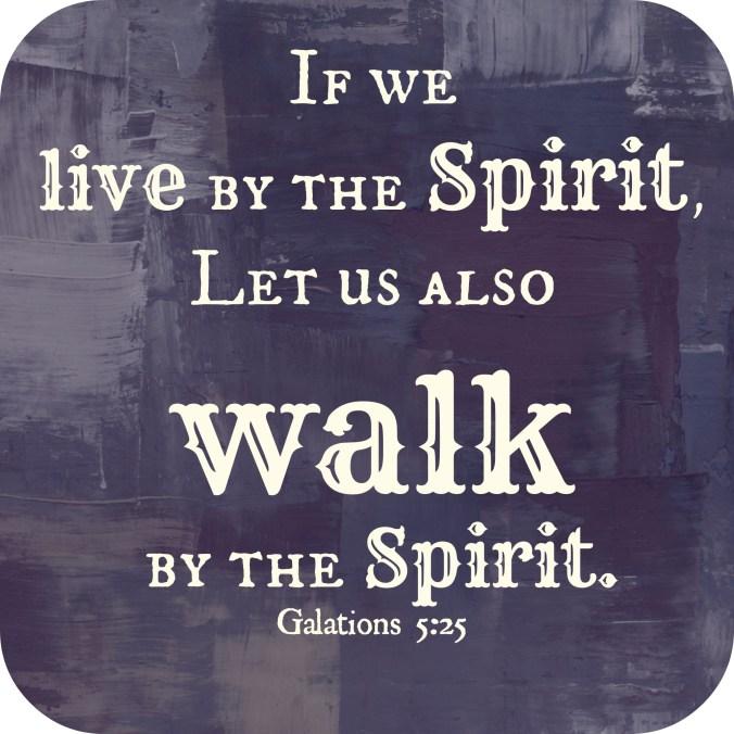 Walk by the Spirit