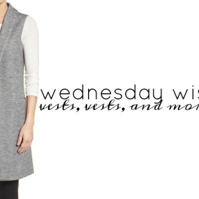 Wednesday Wishlist: Vests