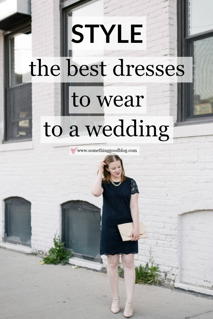 The Best Dresses to Wear to a Wedding | Something Good, @danaerinw