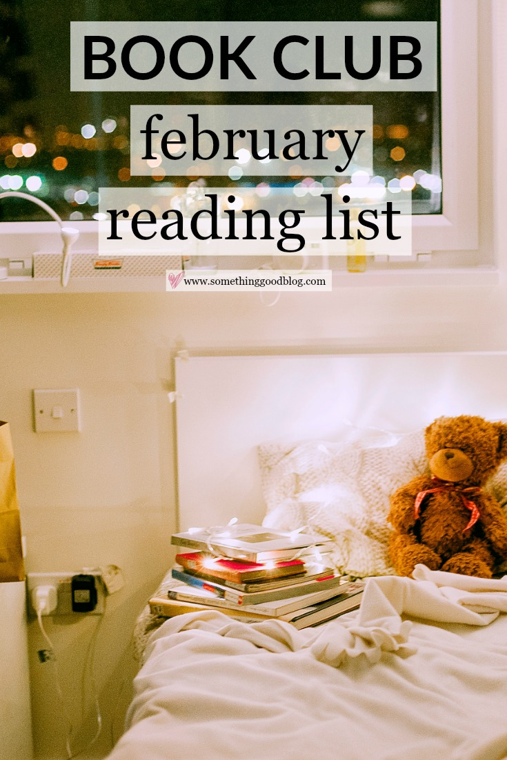 Sunday Book Club: February Reading List | Something Good