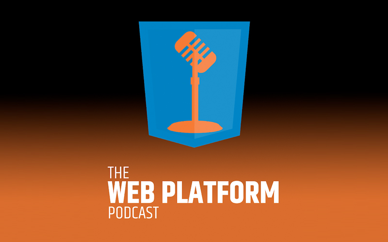 The Web Platform Podcast