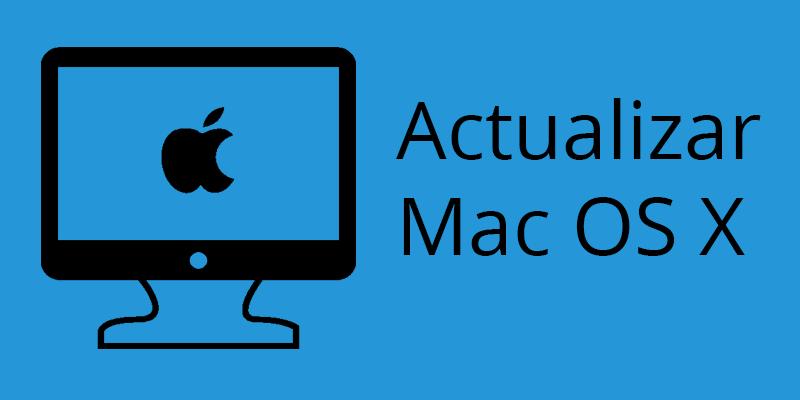 Como actualizar Mac OS X a la última versión
