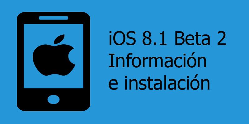 iOS8.1 Beta 2 toda la información y la manera de actualizar a iOS 8.1 Beta 2