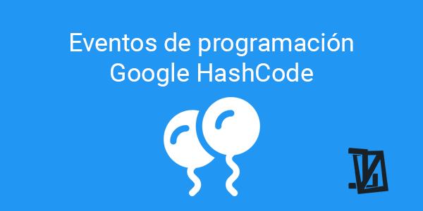 Te mostramos los eventos de programación como el Google HashCode