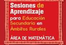 Sesiones de aprendizaje, Educación Secundaria,  ámbitos rurales, área de matemática, 3er. grado de secundaria