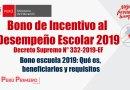 Bono de Incentivo al  Desempeño Escolar, BONO ESCUELA 2019: Qué es,  beneficiarios y requisitos, Decreto Supremo N° 332-2019-EF