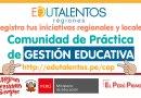 EDUTALENTOS COP: Comunidad de Práctica de GESTIÓN EDUCATIVA: Registra tus iniciativas regionales y locales
